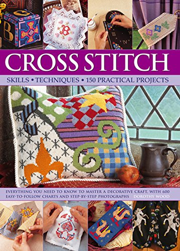Image for Cross Stitch: Skills, Techniques, 150 Practical Projects