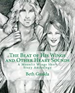 The Beat of His Wings and Other Heart Sounds