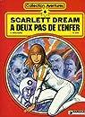 Scarlett Dream A deux pas de l'enfer