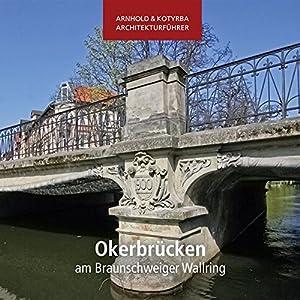 Okerbrücken am Braunschweiger Wallring (Arnhold & Kotyrba Architekturführer)