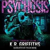 Psychosis: Wildfire Chronicles, Vol. 3 | K. R. Griffiths