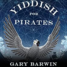 Yiddish for Pirates Audiobook by Gary Barwin Narrated by Peter Berkrot