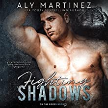 Fighting Shadows: On the Ropes, Book 2 Audiobook by Aly Martinez Narrated by Laura Jennings, Carson Beck