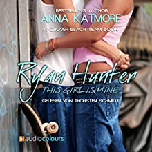 Ryan Hunter - This Girl Is Mine (Grover Beach Team 2) Hörbuch von Anna Katmore Gesprochen von: Thorsten Schmidt