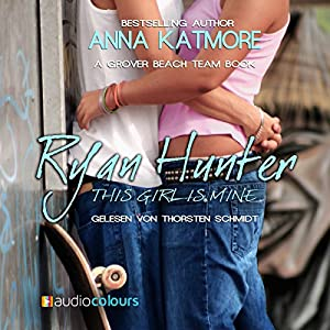 Ryan Hunter - This Girl Is Mine (Grover Beach Team 2) Audiobook
