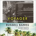 Voyager: Travel Writings Audiobook by Russell Banks Narrated by Mark Bramhall