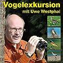 Vogelexkursion mit Uwe Westphal: 95 heimische Vogelarten Hörbuch von Uwe Westphal Gesprochen von: Uwe Westphal