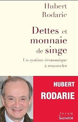 Dettes et monnaies de singe, un système économique à renouveler de Hubert Rodarie