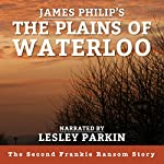 The Plains of Waterloo: The Frankie Ransom Series, Book 2 | James Philip