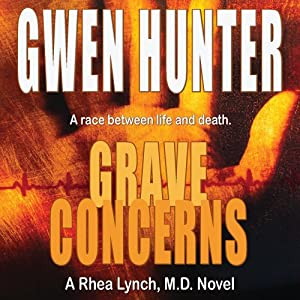 Grave Concerns: Rhea Lynch, M.D., Book 4 | [Gwen Hunter]