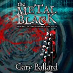 The Metal Black: The Stepping Stone Cycle, Book 2 | Gary Ballard