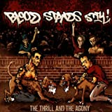 echange, troc Blood Stands Still - Thrill & The Agony