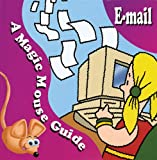 E-mail: A Magic Mouse Guide (Magic Mouse Guides)