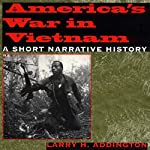 America's War in Vietnam: A Short Narrative History | Larry H. Addington