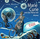 Marie Curie und das Rtsel der Atome: Geniale Denker und Erfinder