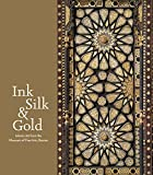 img - for Ink, Silk & Gold: Islamic Art from the Museum of Fine Arts, Boston book / textbook / text book