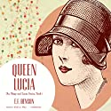 Queen Lucia (       UNABRIDGED) by E. F. Benson Narrated by Nadia May