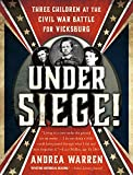 img - for Under Siege!: Three Children at the Civil War Battle for Vicksburg book / textbook / text book