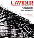 echange, troc Gages - L'Avenir, entreprise coopérative: 70 ans de l'histoire d'une métropole, 70 ans d'architecture