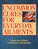 img - for Uncommon Cures For Everyday Ailments book / textbook / text book