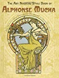 "The Art Nouveau Style Book of Alphonse Mucha: All 72 Plates from ""Documents D±Ecoratifs"" in Original Color"