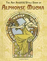 """The Art Nouveau Style Book of Alphonse Mucha: All 72 Plates from """"Documents D±Ecoratifs"""" in Original Color"""