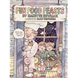 Fun Food Feastsby Nanette Newman