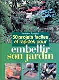 echange, troc Longley - 50 projets faciles et rapides pour embellir son jardin