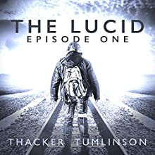 The Lucid - Season One: The Beginning (       UNABRIDGED) by Nick Thacker, Kevin Tumlinson Narrated by David Gilmore