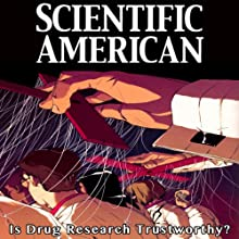 Scientific American: Is Drug Research Trustworthy? Periodical by Charles Seife Narrated by Mark Moran