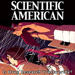 Scientific American: Is Drug Research Trustworthy? | [Charles Seife]