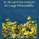 Il fu Mattia Pascal [The Late Mattia Pascal] Audiobook by Luigi Pirandello Narrated by Silvia Cecchini
