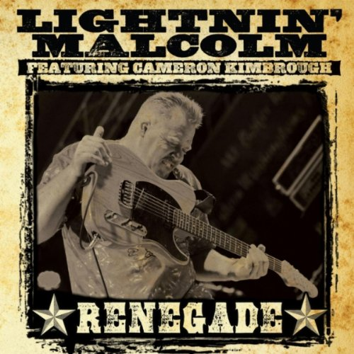 Lightnin' Malcolm - Renegade