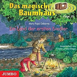 Im Land der ersten Siedler (Das magische Baumhaus 25) Hörbuch