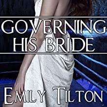 Governing His Bride Audiobook by Emily Tilton Narrated by Patrick Blackthorne