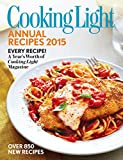 img - for Cooking Light Annual Recipes 2015: Every Recipe! A Year s Worth of Cooking Light Magazine book / textbook / text book