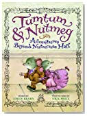 Tumtum & Nutmeg: Adventures Beyond Nutmouse Hall