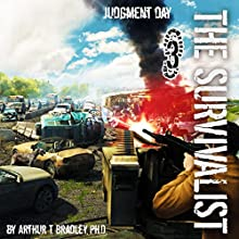 Judgment Day: The Survivalist, Book 3 (       UNABRIDGED) by Arthur T. Bradley Narrated by John David Farrell