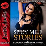 Spicy MILF Stories: Five Explicit MILF and Cougar Erotica Stories | Ellie North,Lora Lane,Kaylee Jones,Sofia Miller,Riley Davis