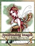 Spellbinding Images: A Fantasy Colori...