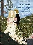 Les histoires de Blanche-Neige: racon...
