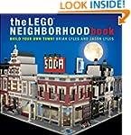 The LEGO Neighborhood Book: Build a L...