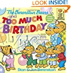 The Berenstain Bears and Too Much Bir...