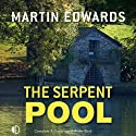 The Serpent Pool (       UNABRIDGED) by Martin Edwards Narrated by Gordon Griffin