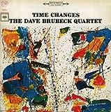 echange, troc The Dave Brubeck Quartet, Joe Morello - Time Changes