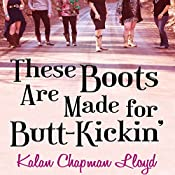 These Boots Are Made for Butt Kickin' | Kalan Chapman Lloyd