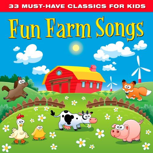 33 Must-Have Classics for Kids: Farm Songs