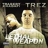 Tragedy Khadafi & Trez / Lethal Weapon