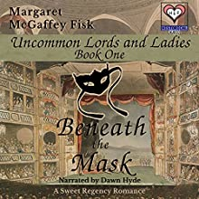 Beneath the Mask (       UNABRIDGED) by Margaret McGaffey Fisk Narrated by Dawn Hyde