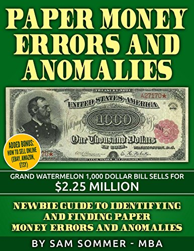 Paper Money Errors and Anomalies: Newbie Guide To Identifying and Finding Paper Money Errors and Anomalies - Added Bonus: How To Sell Online (eBay) (Fake Ebay compare prices)